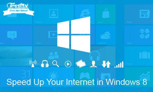 Cara memepercepat koneksi internet di Windows 8