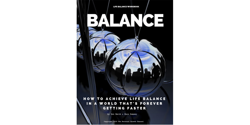 How to achieve life balance in a world that's forever getting faster by Don Smith and Kain Ramsay