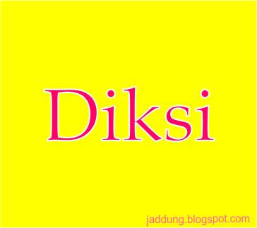 Pengertian Dan Contoh Diksi Kelas Bahasa Indonesia