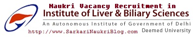 Naukri Vacancy Recruitment ILBS Delhi