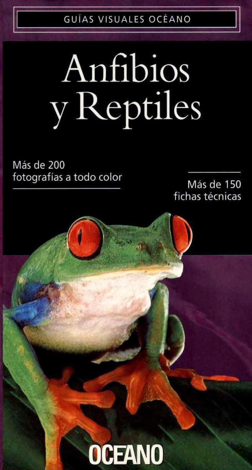 La Guía Visual Océano de Reptiles y Anfibios: Todos los misterios de la naturaleza y sus protagonistas