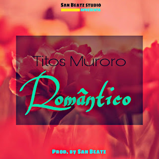 Titos Muroro - Romántico [Prod. by San Beatz]
