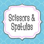 Scissors & Spatulas