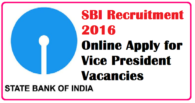 SBI Recruitment 2016 Online Apply for Vice President Vacancies /2016/07/SBI-Recruitment-2016-Online-Apply-for-Vice-President-Vacancies.html