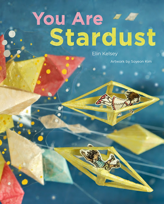 Review - You Are Stardust by Elin Kelsey