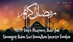 1001+ Kata Mutiara, Puisi dan Semangat Bulan Suci Ramadhan Bikin Sejuk hati