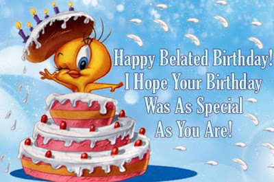 Happy Birthday massages wishes for friends: happy belated birthday! i hope your birthday was as special as you are!