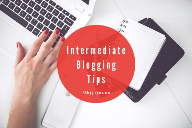 Intermediate-Blogging-Tips