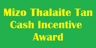 Mizo Thalaite Tan Cash Incentive Award