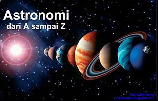 Daftar Istilah-Istilah Dalam Dunia Astronomi A-Z