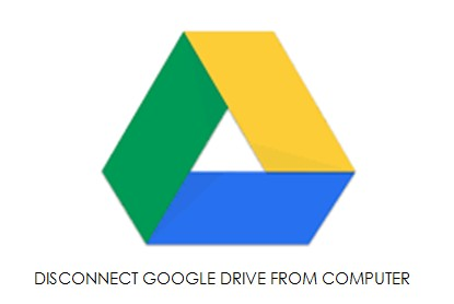 How to disconnect Google Drive Backup and Sync from computer correctly?