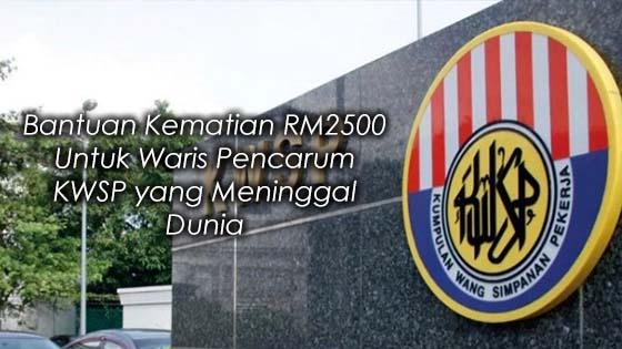Bantuan Kematian RM2500 Untuk Waris Pencarum KWSP yang Meninggal Dunia