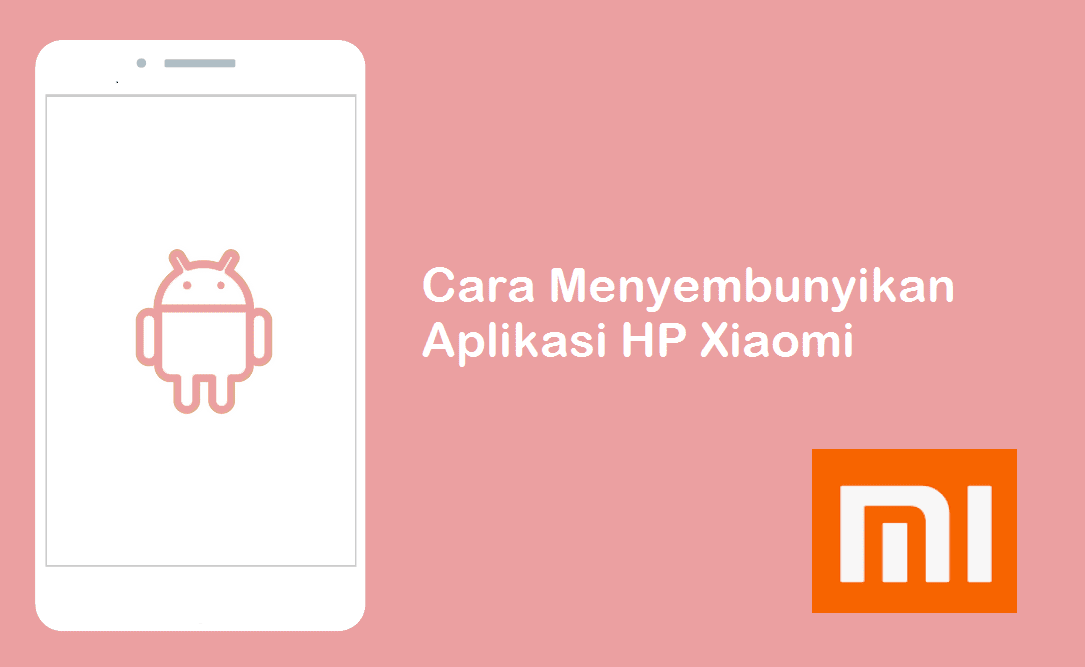 Cara Menyembunyikan Aplikasi Di HP Xiaomi