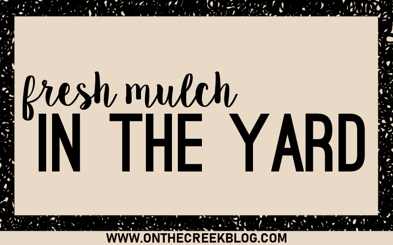 Our yard is freshly mulched!