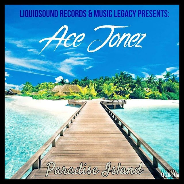 "Liquid Sound Records, Music Legacy, and Ace Jonez present his latest hit single ""Paradise Island"""