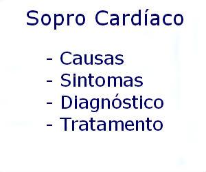 Sopro cardíaco causas sintomas diagnóstico tratamento prevenção riscos complicações