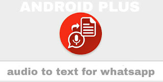 شرح طريقة تحويل رسائل واتس اب الصوتية الى نص مكتوب بطريقة سهلة على الاندرويد، تحميل وشرح برنامج audio to text for whatsapp، افضل تطبيق لتحويل رسائل الصوت في whatsapp الى نص مكتوب للاندرويد، تحويل الصوت الى نص في واتس اب، طريقة تحويل رسائل واتس اب الصوتية الى نص، تحويل الصوت الى نص واتس اب تحويل الصوت الى نص في الواتس، تحويل الصوت الى نص في الواتس للاندرويد، شرح طريقة تحويل الرسائل الصوتية في whatsapp الى نص مكتوب، تحويل رسائل الصوت الى نص في واتس اب للاندرويد، رسائل الصوت الى نص مكتوب