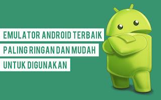 14 Emulator Android Terbaik Paling Ringan dan Cepat