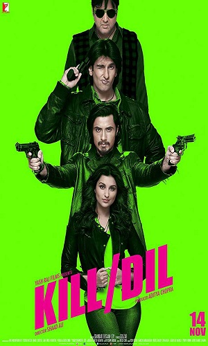 Kill Dil (2014) 850MB Full Hindi Movie Download 720p Bluray