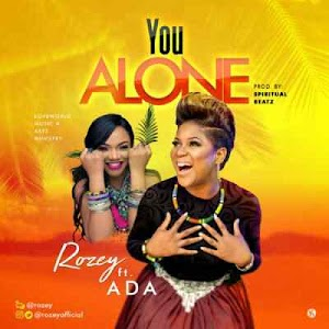 Download Mp3 | Rozey ft ADA - You Alone
