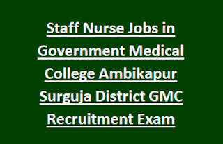 GMC Ambikapur Recruitment for Staff Nurse Vacancy Notification 2017 166 Govt Jobs Online