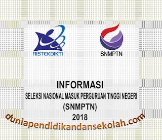 Informasi Terbaru SNMPTN 2018 Seleksi Nasional Masuk Perguruan Tinggi Negeri