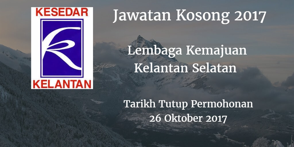 Lembaga Kemajuan Kelantan Selatan Jawatan Kosong KESEDAR 26 Oktober 2017