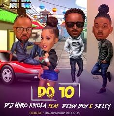 DJ Miro Kikola - Dó 10 (feat. Delsy Boy & Selly) [Download] mp3