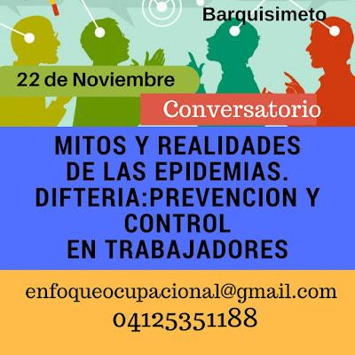 Conversatorio. Mitos y Realidades: Difteria, Prevención y Control en Trabajadores, Barquisimeto 22 de noviembre
