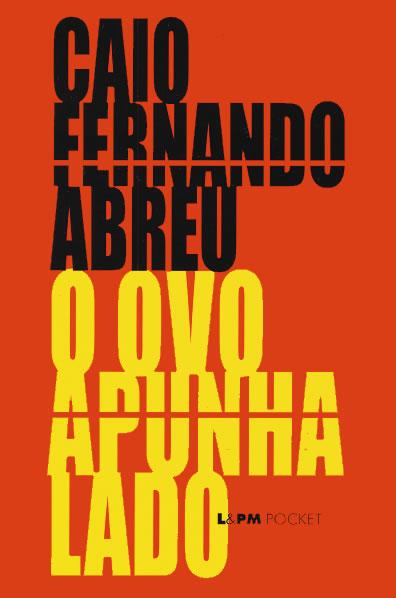 O Ovo Apunhalado - Caio Fernando Abreu
