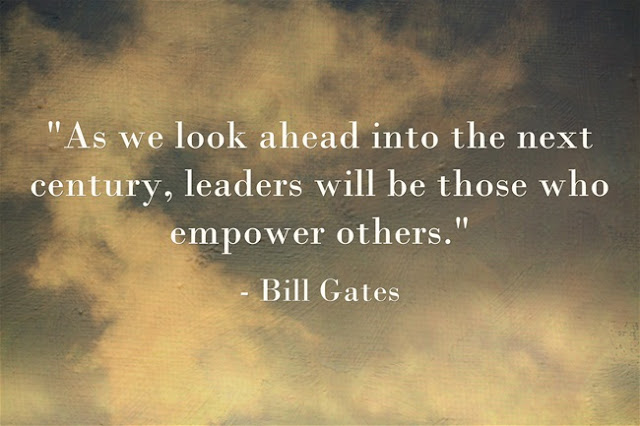 As we look ahead into the next century, leaders will be those who empower others. Bill Gates quote