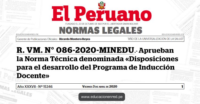 R. VM. N° 086-2020-MINEDU.- Aprueban la Norma Técnica denominada «Disposiciones para el desarrollo del Programa de Inducción Docente»