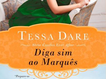 [Resenha] Diga sim ao marquês (Série Castle Ever after - livro 2)  Tessa Dare