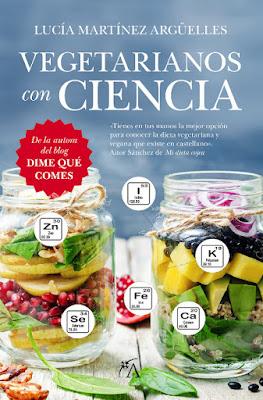 LIBRO - Vegetarianos Con Ciencia Lucía Martínez Argüelles (Arcopress - 17 mayo 2016) SALUD - COCINA - NUTRICION Edición papel & digital ebook kindle Comprar en Amazon España
