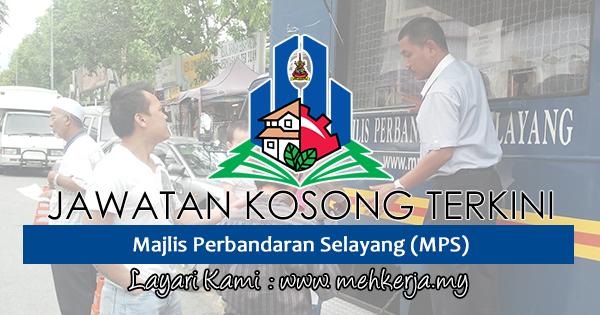 Jawatan Kosong Terkini 2017 di Majlis Perbandaran Selayang (MPS)