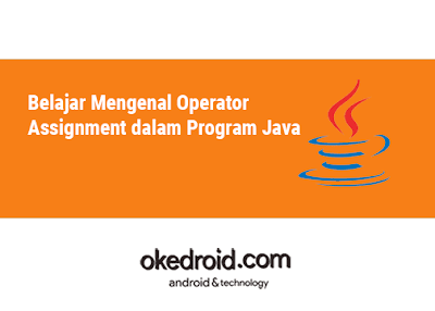Contoh Macam Macam Operator Assignment di Program Java
