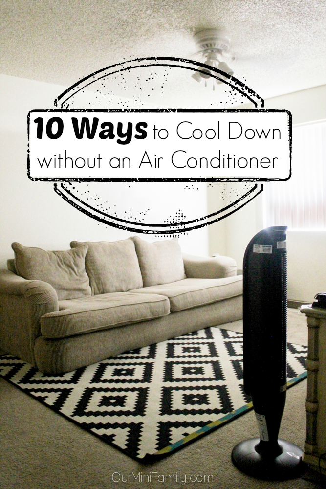 10 ways to cool down without an air conditioner our mini family. Black Bedroom Furniture Sets. Home Design Ideas