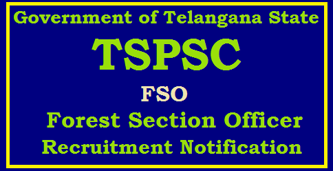 TSPSC Forest Section Officers Recruitment Notification 2017 Apply Online Telangana State Public Service Commission issued Recruitment Notification for Forest Section Officers vacancies Syllabus Scheme of Examination Online Application Form for Recruitment in Telangana Forest Department with the candidates with suitable qualifications by written test will be conducted by Telangana Public Service Commission Important Dates Schedule for Examination Syllabus Study Material Download Here TSPSC Recruitment Notification for FROs and FSO Vacancies in Telangana State Forest Department Online Application Form telangana-tspsc-forest-beat-officer-forest-range-officers-section-officers-recruitment-FBO-FRO-FSO-notification-apply-online-vacancies-examination-dates-eligibility-syllabus-hall-tickets-answer-key-results-download-www.tspsc.gov.in/2017/08/telangana-tspsc-forest-beat-officer-forest-range-officers-section-officers-recruitment-FBO-FRO-FSO-notification-apply-online-vacancies-examination-dates-eligibility-syllabus-hall-tickets-answer-key-results-download-www.tspsc.gov.in_20.html