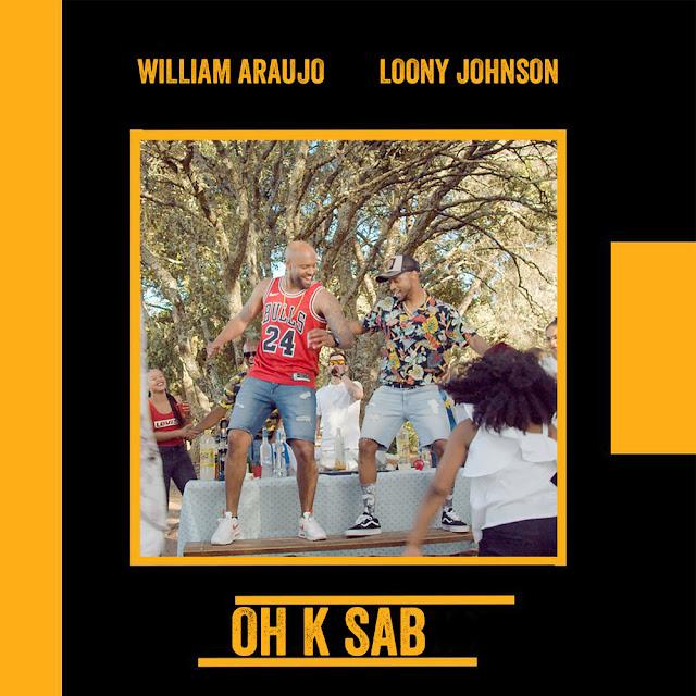 William Araujo - Oh K Sab (Feat. Loony Johnson)