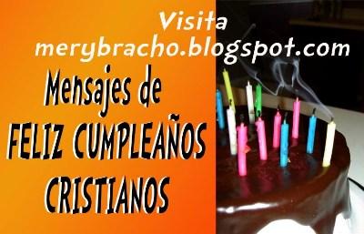 Mensajes de Feliz Cumpleaños Cristianos, cortos, bonitos para saludar facebook amigo, amiga, hermano, hermana, con buenos deseos cristianos.felicitaciones de cumpleaños, cumple feliz, mensajes lindos .