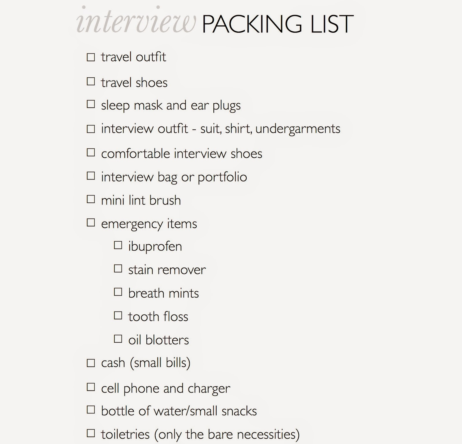 above is a checklist for packing that i hope you can find useful would love to hear about travel necessities and things you bring on interviews in the - What Should You Take To A Job Interview What To Bring And What Not To Bring