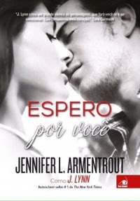 [Resenha] Espero por Você  (Wait For You #1) - Jennifer L. Armentrout