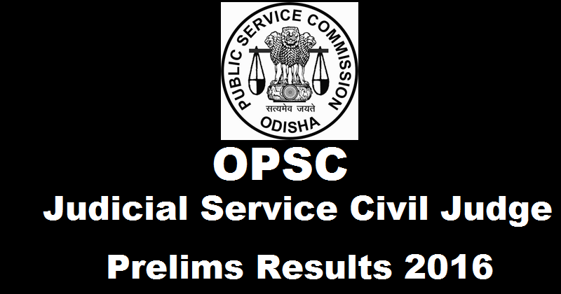 Odsiha PSC Civil Judge Prelims Results 2016 www.opsc.gov.in