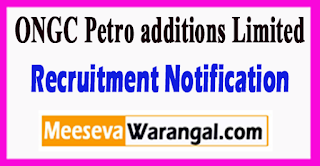 OPAL ONGC Petro additions Limited Recruitment Notification 2017 Last Date 05-07-2017