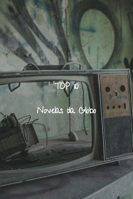 Top 10 - Novelas da Globo