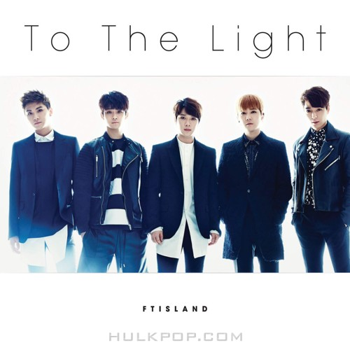 FTISLAND – To The Light -Japanese Ver.- – EP (ITUNES PLUS AAC M4A)