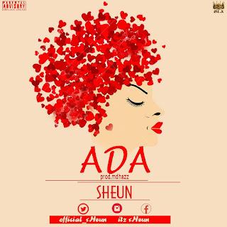 Music: Sheun – Ada (Prod.by MDHAZZ)