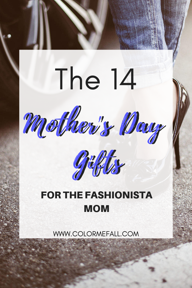 The 14 Mother's Day Gifts For The Fashionista Mom