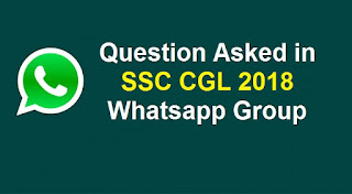 Question Asked in SSC CGL 2018 Whatsapp Group