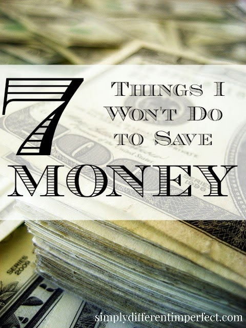 7 Things I Won't do to Save Money